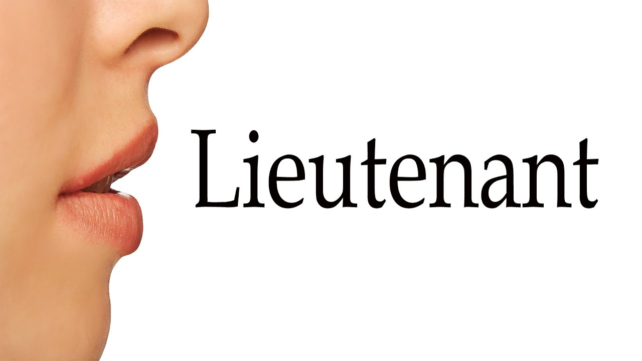 How To Pronounce Lieutenant