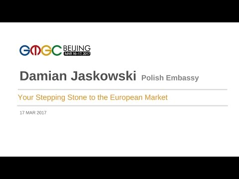 Your Stepping Stone to the European Market by the Polish Institute - GMGC Beijing 2017