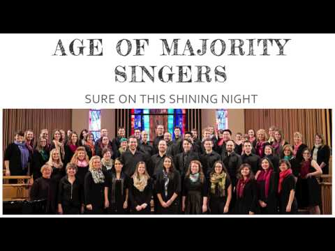 Age of Majority Singers - Sure on this Shining Night