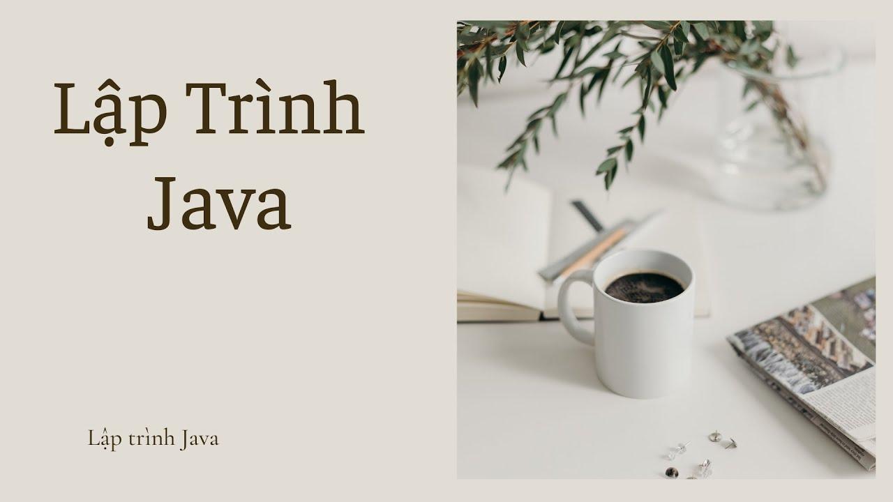 Lesson 37. Bài tập với mảng (Java)