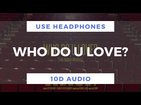 Monsta X - WHO DO U LOVE? (feat. French Montana) (10D Audio)
