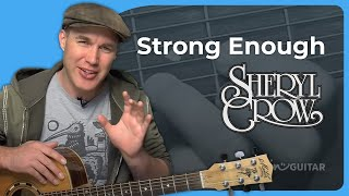 How to play Strong Enough by Sheryl Crow (Acoustic Guitar Lesson SB-123)