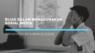 """Iklan Layanan Masyarakat """"Bijak Dalam Menggunakan Media Sosial"""" // Presented By llman Aldizar"""