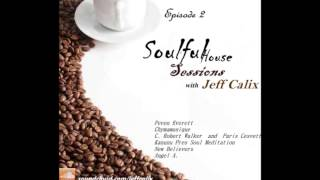 Soulful House Sessions - Episode 2 _ With Jeff Calix