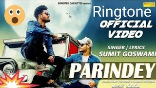 parindey ringtone sumit goswami download.link