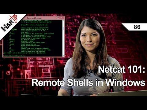 Netcat 101: Remote Shells in Windows, HakTip 86