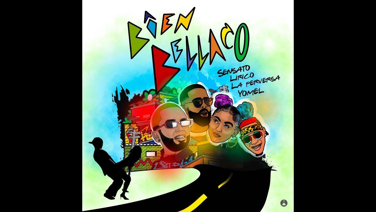 Sensato - Bien Bellaco (feat. Lirico En La Casa, La Perversa & Yomel El Meloso) [Official Audio]