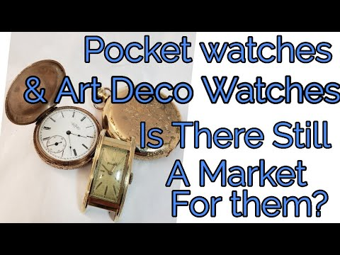Pocket Watch & Art Deco Watches, Is There Still A Market For Them?