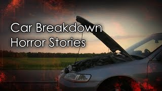 3 Disturbing Car Breakdown Horror Stories