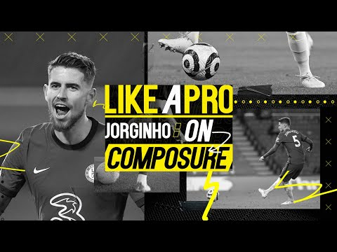 🇮🇹 Italy Hero Jorginho's Top Tips On Keeping Calm and Composed | Like a Pro