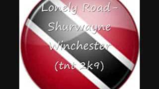Lonely Road-Shurwayne Winchester (TNT 2K9)