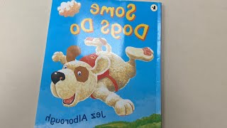 Story time - Some Dogs Do by Jez Alborough read by Mrs O'Kelly