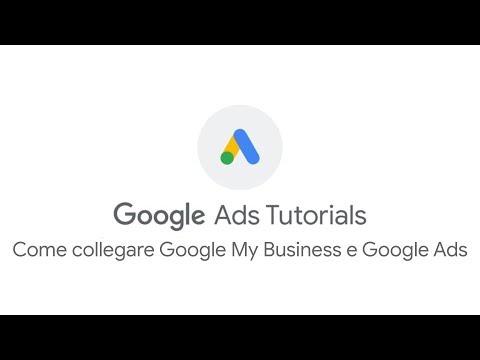 #GoogleAdsTutorials Scopri come collegare Google My Business a Google Ads