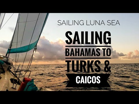 Georgetown Bahamas to Turks and Caicos | Sailing Luna Sea | S2 E12 | Travel Blog | Traveling Couple