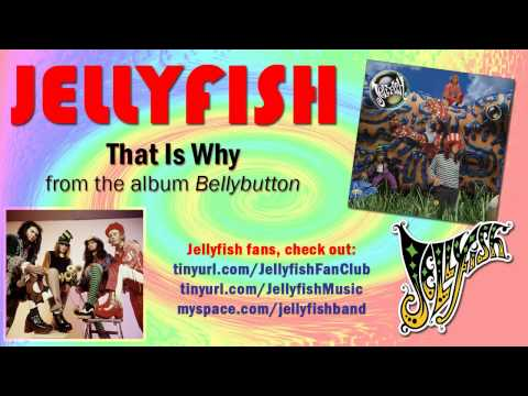 Jellyfish - That Is Why