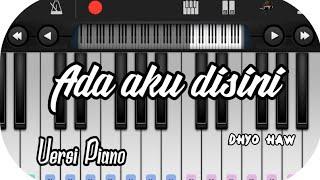 Download lagu Ada aku disini Dhyo haw versi piano MP3