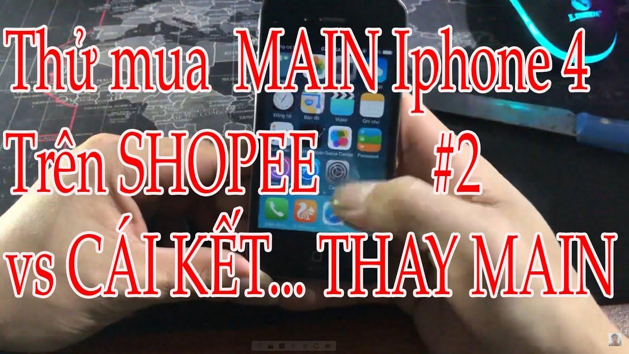 Thử mua main Iphone 4 IOS 6.1.3 trên SHOPEE và cái kết ....#2