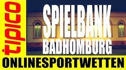 Tipico !!! Spielbank Badhomburg unter finanzieller Notlage - Teil 2  -