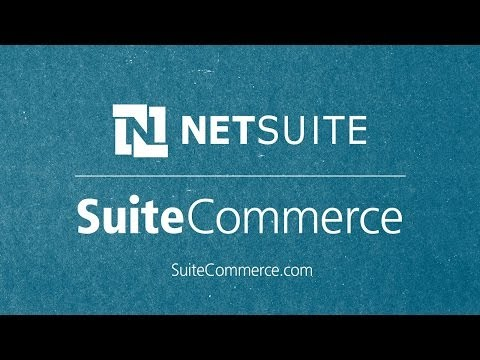 NetSuite SuiteCommerce -- Single, Unified Commerce Solution