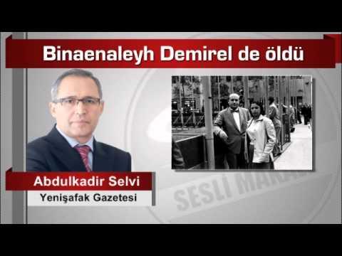 Abdulkadir Selvi  Binaenaleyh Demirel de öldü
