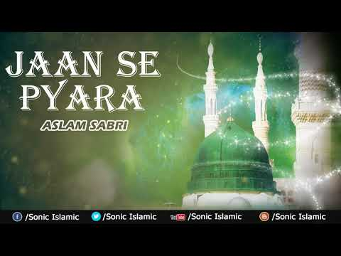 Aslam Sabri  Qawwali - Jaan Se Pyara -...