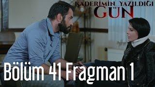 Kaderimin Yazıldığı Gün 41. Bölüm Fragman