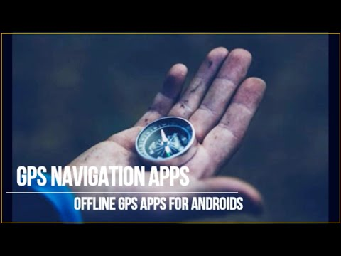 Best 5 Offline GPS Navigation Apps For Android Devices