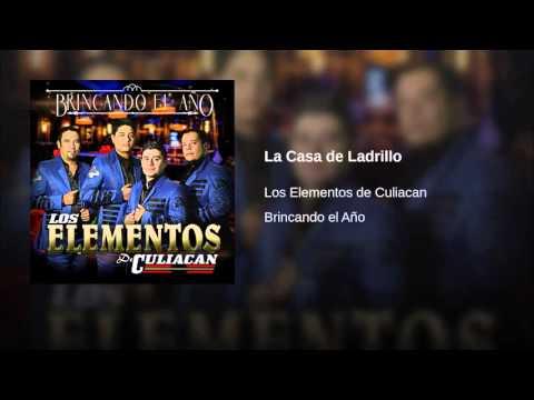 La Casa de Ladrillo - Los Elementos De Culiacan (2015)