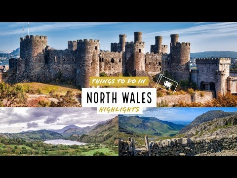 Things to do in North Wales: Between red dragons and mystic castles
