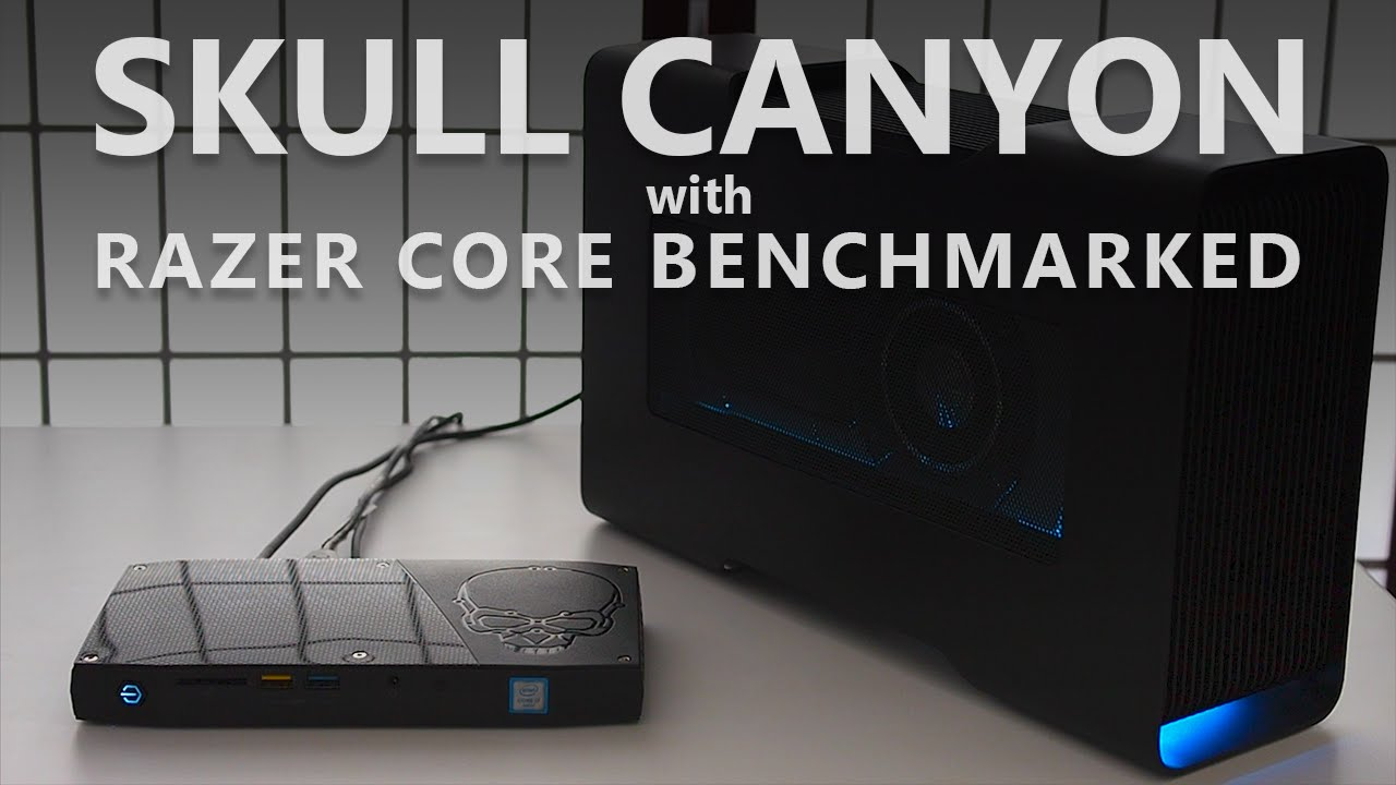Skull Canyon NUC with Razer Core GPU Enclosure Dock Reviewed and Benchmarked