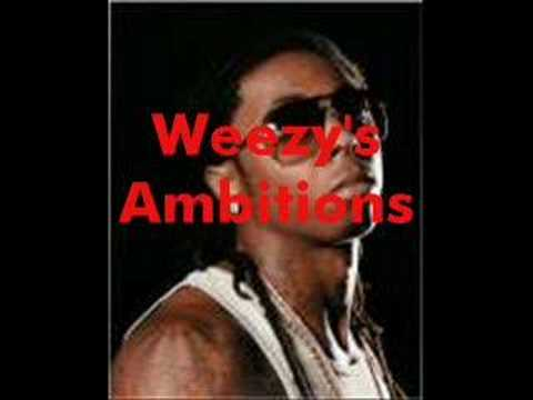 weezys ambitions