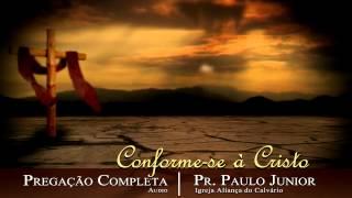 Conforme-se à Cristo - Paulo Junior thumbnail