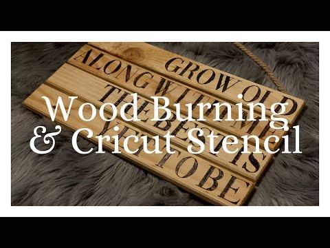 Wood Burning and Cricut Stencil