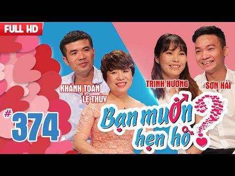 BẠN MUỐN HẸN HÒ | Tập 374 UNCUT | Khánh Toàn - Lệ Thủy | Sơn Hải - Trịnh Hương | 090418 💖