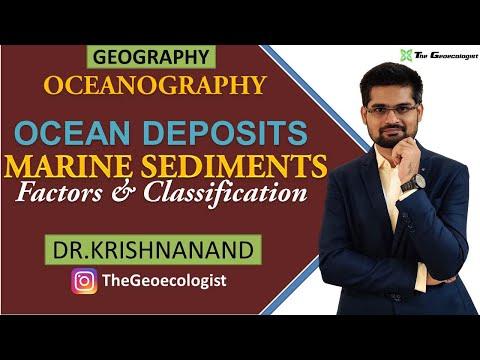 Ocean Deposits | Marine Sediments : Factors and Classification | Oceanography |Dr. Krishnanand