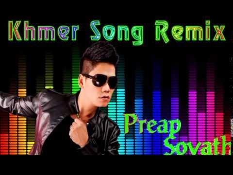 Song news khmer khmer song remix   preap sovath