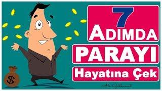 7 ADIM'da PARA 'YI HAYATINA ÇEK   Denenmiş En İyi TAKTİKLER