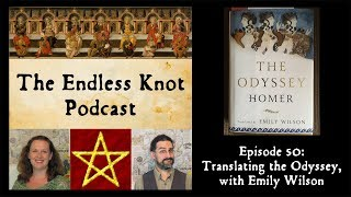 The Endless Knot Podcast ep 50: Translating the Odyssey, with Emily Wilson (audio only)