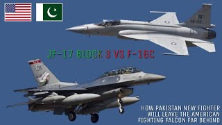 JF-17 Block 3 vs F-16C. How Pakistan's New Fighter Will Leave the American Fighting Falcon