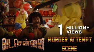 VADACHENNAI Murder Attempt Scene | Dhanush | Ameer | Andrea Jeremiah | Vetri Maaran