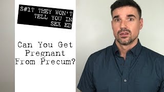 Can You Get Pregnant from Precum?