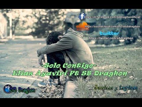 Solo Contigo -Elias Ayaviri Ft SB Draghon- ♡Rap Romantico