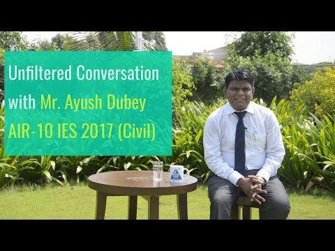 Unfiltered Conversation with Mr. Ayush Dubey IES AIR-10