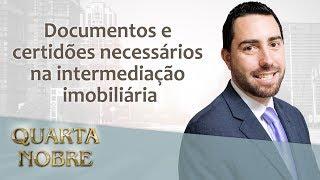 Documentos e certidões necessários na intermediação imobiliária - Wagner Nogueira