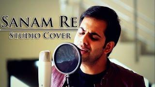 Sanam Re | Studio Cover by Bankim Patel | Arijit Singh