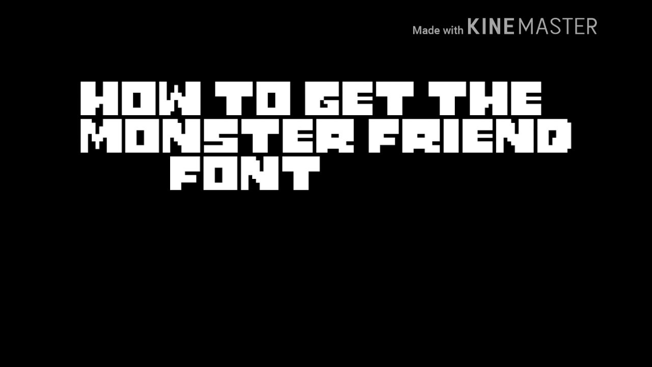 how to get the monster friend font on mobile youtube