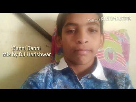 Banni Banni song remix by dj ( Harishwar)