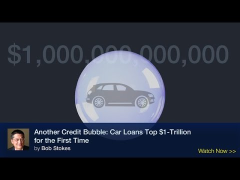 Another Credit Bubble: Car Loans Top $1-Trillion for First Time
