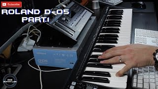 Roland D-05 Boutique Part.1 [Classic Sounds]   N๐ Talking  