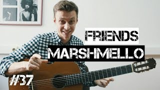 Ваня, научи! FRIENDS - Marshmello ft. Anne-Marie - разбор на гитаре. Фингерстайл. Аккорды.
